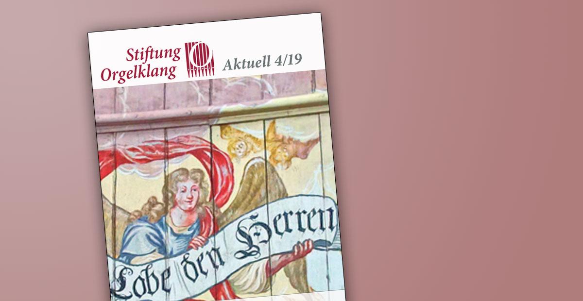 Stiftungsrundbrief Orgelklang aktuell 04/2019